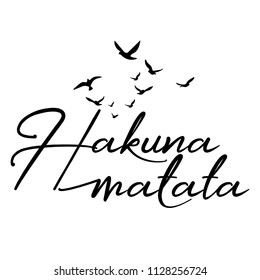 Hakuna Matata - word with flying birds. Hand drawn lettering quote. Vector illustration. Good for scrap booking, posters, textiles, gifts...