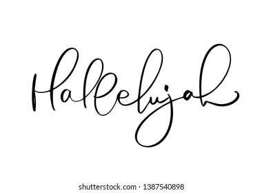 Hallelujah vector calligraphy text. Christian phrase isolated on white background. Hand drawn vintage lettering illustration.