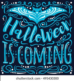 Halloween is coming inspirational quote. Hand drawn vintage vector illustration with hand-lettering and decoration elements. Celebration halloween illustration for prints on t-shirts, posters.