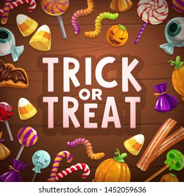 Halloween holiday trick or treat candies and sweets vector card on wooden background. Pumpkin cakes, lollipops and chocolate cookies, jellies in shape of skull, bat and eyeball, worm and ghost