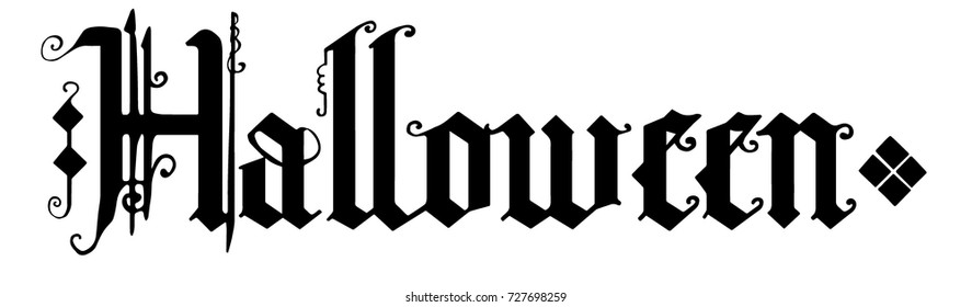 Halloween - inscription in gothic calligraphy blackletter style. A design element for celebrating Halloween festival - an calligraphic title made by hand in a mysterious style, a vector image.