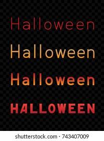 Halloween inscription. Greeting card text on dark transparent background. Vector illustration