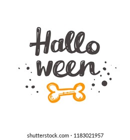 Halloween. Logo, icon and label for your design. Lettering. Celebration motivational slogan. Hand drawn vector illustration. Can be used for sticker, t-shirt, badge, card, poster, banner.