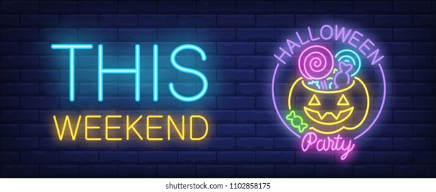 Halloween party neon style banner. This weekend and pumpkin with candies on brick background. Holiday, party, celebration. Can be used for advertising, street wall sign, invitation
