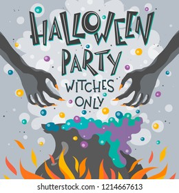 Halloween poster with lettering,witch hands and cauldron with magic poiton.Halloween design perfect for prints,flyers,banners,invitations,greetings and more.Vector Halloween illustration.