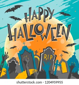 Halloween poster with lettering,zombie hands,bats and cemetery.Halloween design perfect for prints,flyers,banners invitations,greeting scrapbooking and more.Vector Halloween illustration.