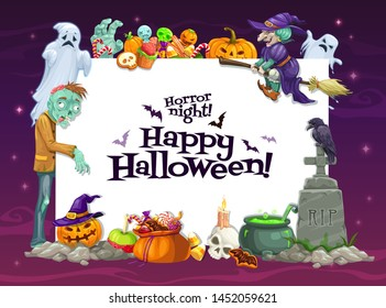 Halloween pumpkins, treats and horror monsters frame of vector greeting card. Ghosts, bats, witch and skull, zombie, candies and spooky lanterns, cemetery gravestone, potion cauldron and crow