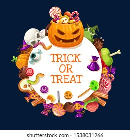 Halloween trick or treat candies with scary pumpkin and skeleton skull vector frame. Chocolate, jellies and gummy worms, cakes, cupcakes and cookies, decorated with witch hat, spider, zombie brains