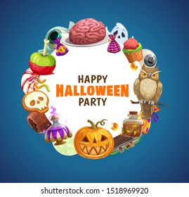 Halloween vector frame of pumpkin, ghost and trick or treat candies, owl, moon and witch potion bottles, zombie brain, eyeball and jelly in shape of skeleton skull and bat, Halloween party invitation