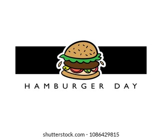 Hamburger day text and burger drawing / Vector illustration design for slogan tees, t shirts, fashion graphics, prints, cards and other uses.