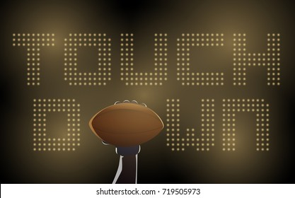 Hand of American football athlete holding a ball on Touchdown message in LED display background. Illustration form wording concept.