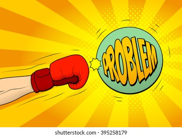 Hand of boxer in boxing glove hits a ball with name problem in pop art retro style. Explosive background in pop art style. Vector illustration.