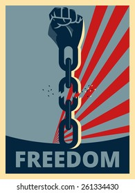 Hand breaking chains, freedom poster, vector illustration