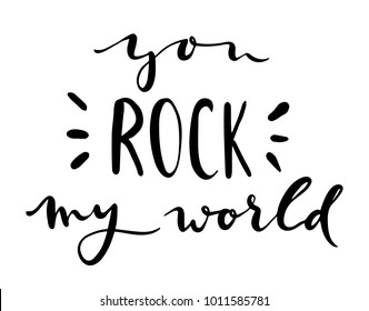 """hand callligraphy card """"you rock my world"""""""