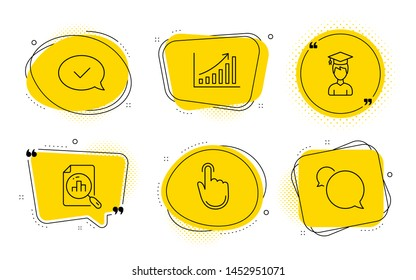 Hand click, Approved message and Messenger signs. Chat bubbles. Graph chart, Analytics graph and Student line icons set. Growth report, Chart report, Graduation cap. Location pointer. Vector