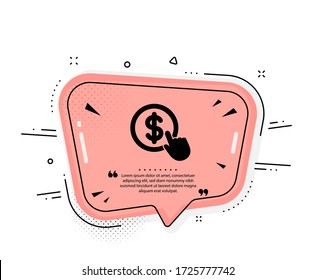 Hand Click icon. Quote speech bubble. Currency exchange sign. Cursor pointer symbol. To pay or get money. Quotation marks. Classic buy Currency icon. Vector