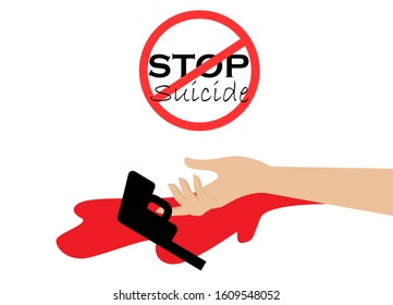 """Hand commit suicide by gun shooting. Red blood and gun on floor. Sign """"Stop Suicide"""" on top. Isolated on white background. Vector Illustration. Idea for suicide prevention."""