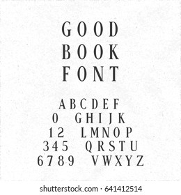 Hand Crafted Classic Style Font Lettering Named Good Book - Black Narrow Caps and Numerals with Serifs on White Rough Paper Background - Vector Typography Design