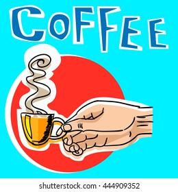 Hand with cup of coffee. Sticker. Vector illustration
