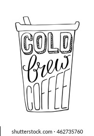 Hand draw lettering about coffee in vector.Black cold brew coffee illustration on white background. Best for cafe, bar, chalk board, print design, web, menu, advertising and social nets.