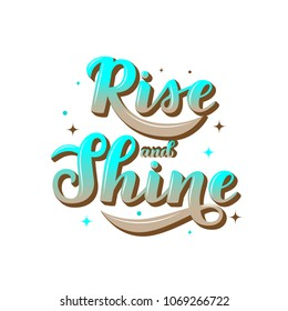 "Hand draw lettering. Brush calligraphy. Motivational phrase""Rise and shine""."