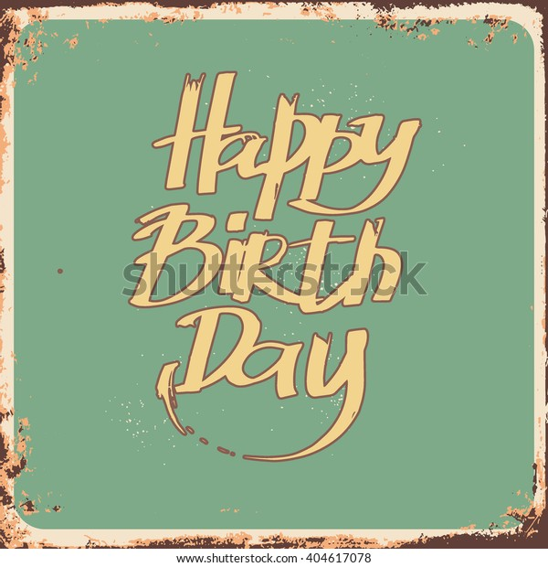 Hand Draw Lettering HAPPY BIRTHDAY On Grunge Background Vintage Happy Birthday Card