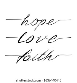 Hand draw lettering typography  phrase Faith, Hope, Love isolated on the white background.