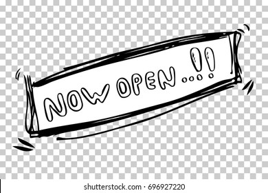 Hand Draw Sign : Now Open, at Transparent Effect Background