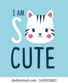 Hand drawing cat and I am so cute slogan vector illustration.