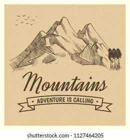 Hand drawing high mountain peak and forest and birds vintage adventure vector poster with sketched mountains illustration