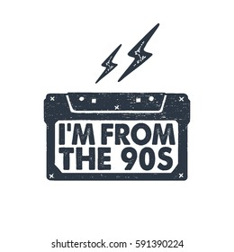 """Hand drawn 90s themed badge with textured cassette tape vector illustration and """"I'm from the 90s"""" inspirational lettering."""