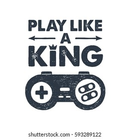 """Hand drawn 90s themed badge with gamepad textured vector illustration and """"Play like a king!"""" inspirational lettering."""