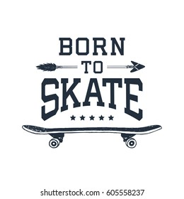 """Hand drawn 90s themed badge with skateboard textured vector illustration and """"Born to skate"""" inspirational lettering."""