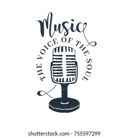 """Hand drawn 90s themed badge with microphone vector illustration and """"Music. The voice of the soul"""" inspirational lettering."""