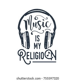 "Hand drawn 90s themed badge with headphones vector illustration and ""Music is my religion"" inspirational lettering."