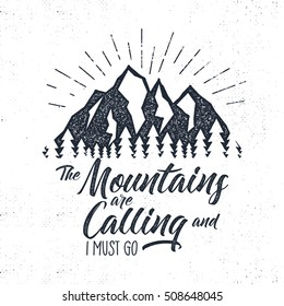 Hand drawn adventure label. Mountains calling illustration. Typography design with sun bursts. Roughen style. Adventure vector tee design, badge and inspirational insignia.