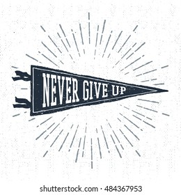 """Hand drawn adventure pennant flag vector illustration and """"Never give up"""" inspirational lettering."""