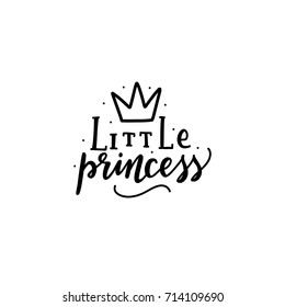 Hand drawn baby lettering little princess with crown  for print, textile, poster, card, t-shirt, bags, decor.