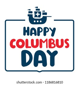 Hand drawn badge, happy columbus day. Lettering vector illustration on white background.
