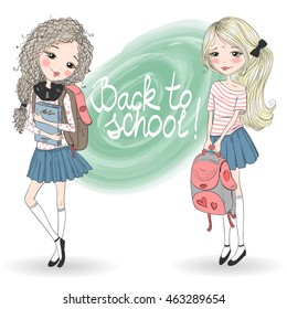 Hand drawn beautiful cute schoolgirls with backpacks on background with the inscription Back to school. Vector illustration.