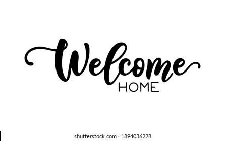 """Hand drawn Black simple inscription lettering text """"Welcome Home"""" on white background typography poster for postcard, icon, logo. Vector beautiful style calligraphy"""