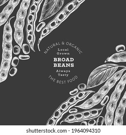 Hand drawn broad beans design template. Organic fresh food vector illustration on chalk board. Retro pods illustration. Botanical style cereal background.