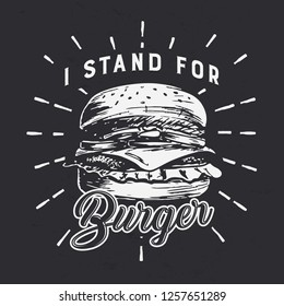 Hand drawn Burger vintage,black and white grunge retro poster. Suitable for t-shirt print, street wear vector illustration