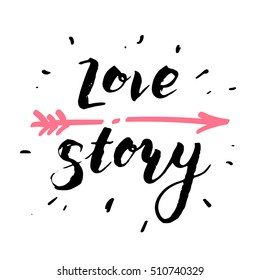 Hand drawn calligraphic text love story. Vector illustration. Love lettering text for decoration wedding card, valentines day.