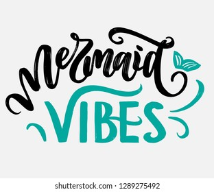 "Hand drawn calligraphy logo ""Mermaid vibes"" Typographical Background, vector design eps 10. Lettering poster, background, postcard, banner, window. Print on print, shirt, bag, cup, bag, ball"