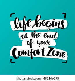"Hand drawn calligraphy. Template post card. concept handwritten motivation "" life begins at the end of your comfort zone"""