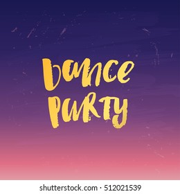 Hand drawn calligraphy. Template post card. concept handwritten   'dance party  '