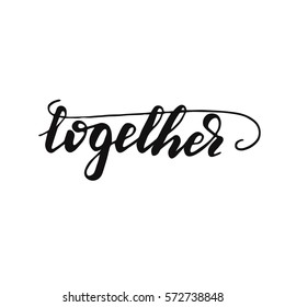 """Hand drawn calligraphy word """"Together"""". Vector illustration."""