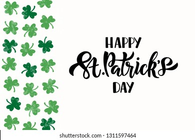 Hand drawn celebration text Happy Saint Patricks day. Shamrock leaf. Brush lettering for greeting card, banner, invitation, postcard, flyer, typography poster. Vector illustration