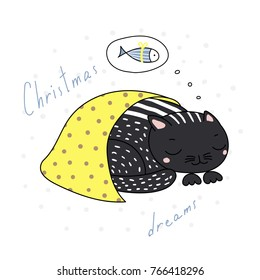 Hand drawn Christmas card with cute funny cartoon cat sleeping under blanket, dreaming of fish, quote. Isolated objects on white background. Vector illustration. Design concept kids, winter holidays.